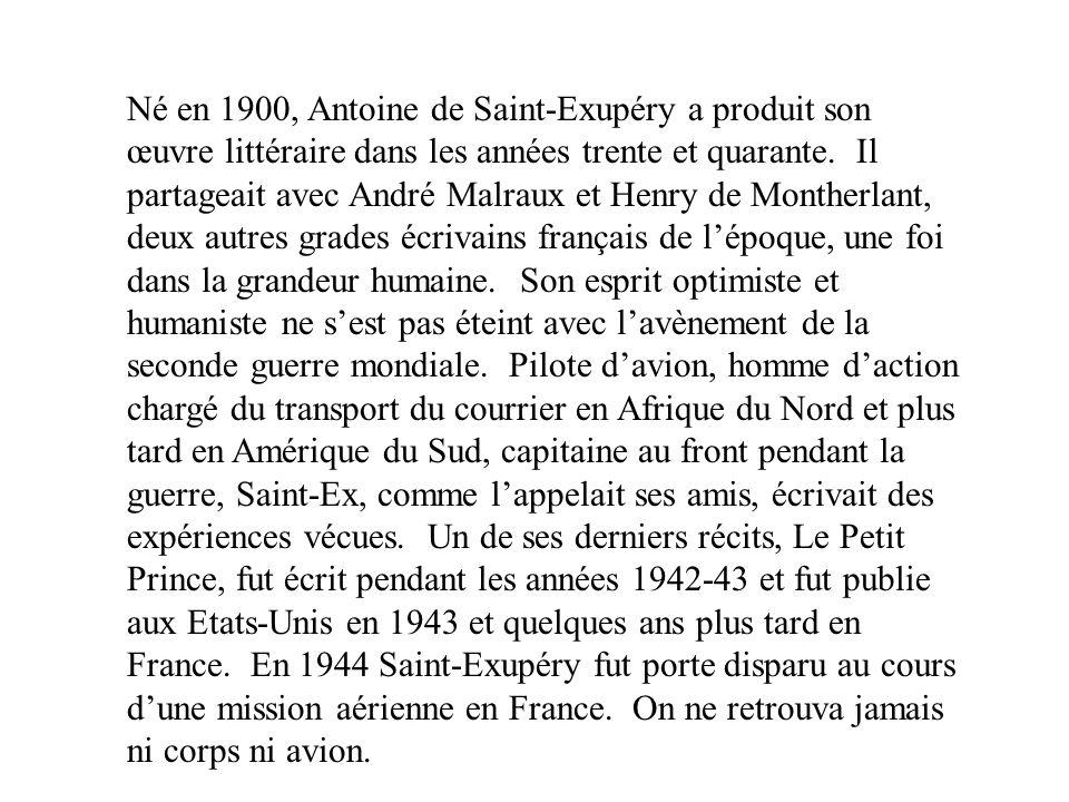 Né en 1900, Antoine de Saint-Exupéry a produit son œuvre littéraire dans les années trente et quarante.