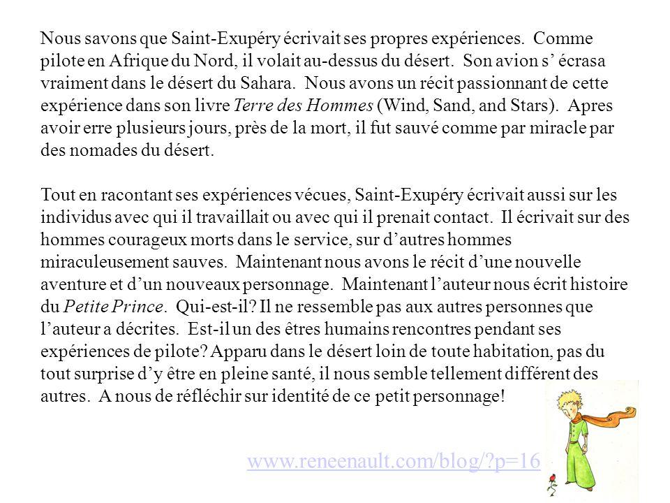 Nous savons que Saint-Exupéry écrivait ses propres expériences