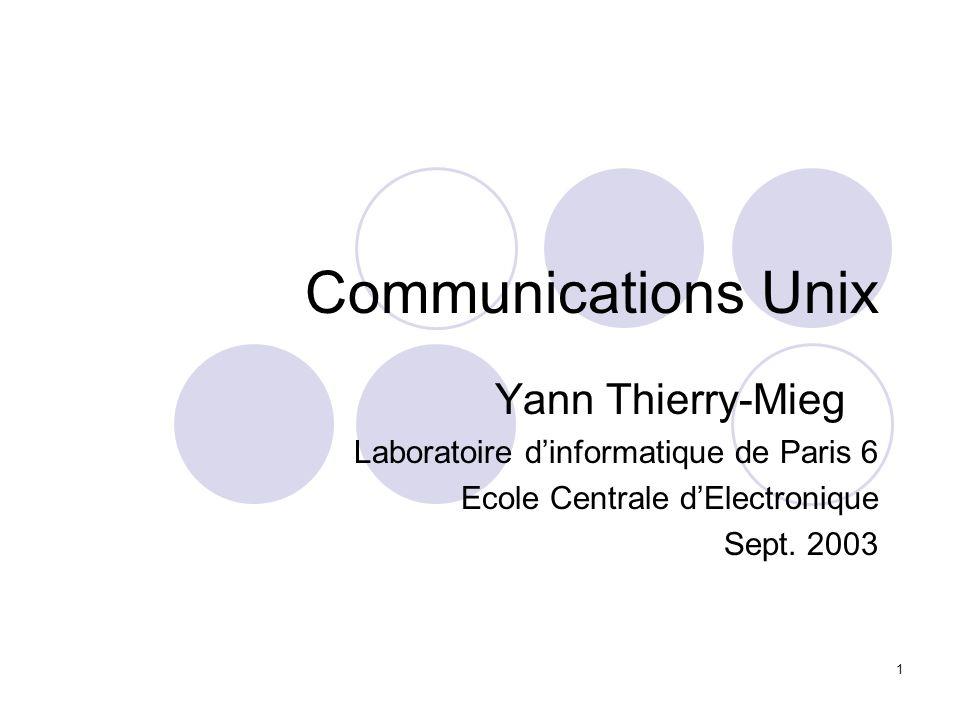Communications Unix Yann Thierry-Mieg