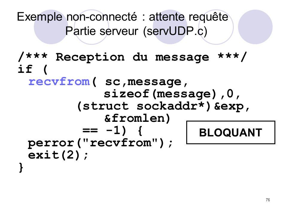 Exemple non-connecté : attente requête Partie serveur (servUDP.c)