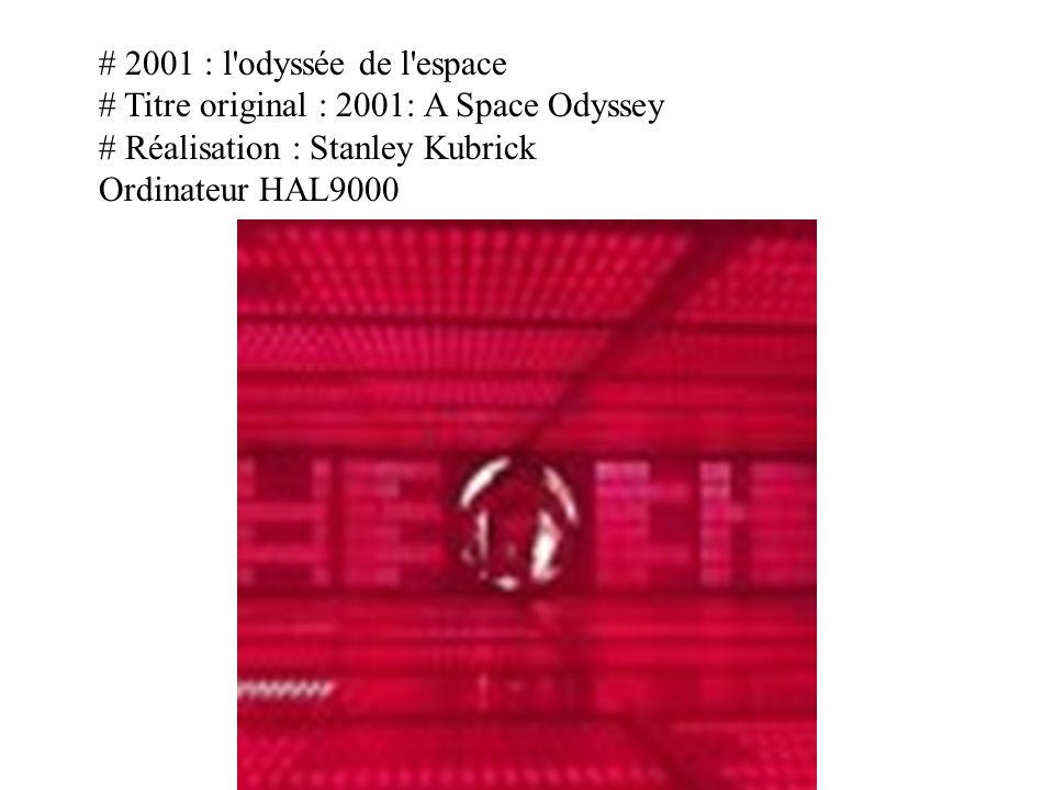 # 2001 : l odyssée de l espace # Titre original : 2001: A Space Odyssey. # Réalisation : Stanley Kubrick.