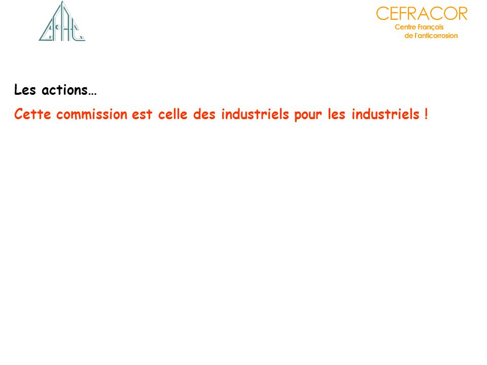 Les actions… Cette commission est celle des industriels pour les industriels !