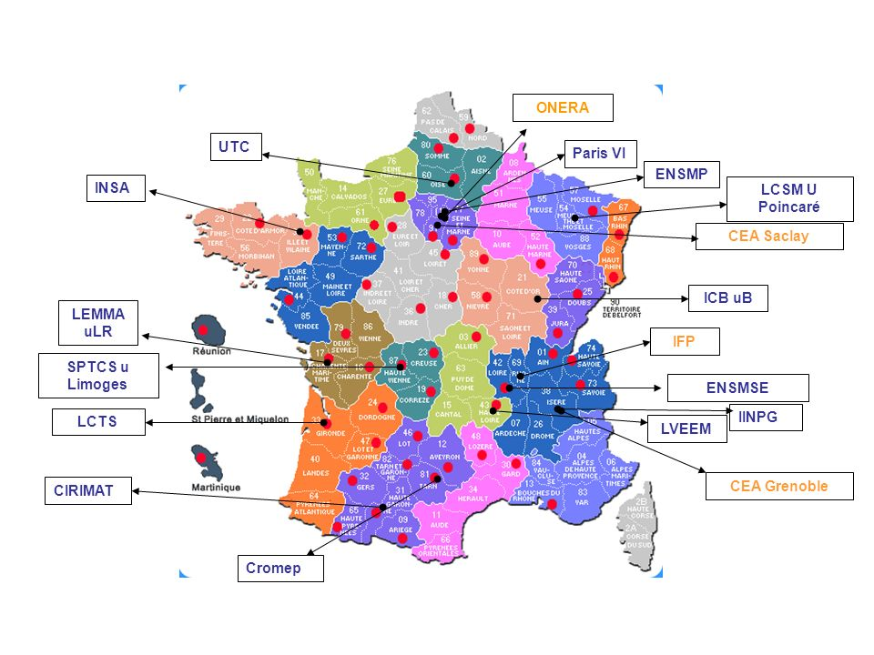 ONERA UTC. Paris VI. ENSMP. INSA. LCSM U Poincaré. CEA Saclay. ICB uB. LEMMA uLR. IFP. SPTCS u Limoges.