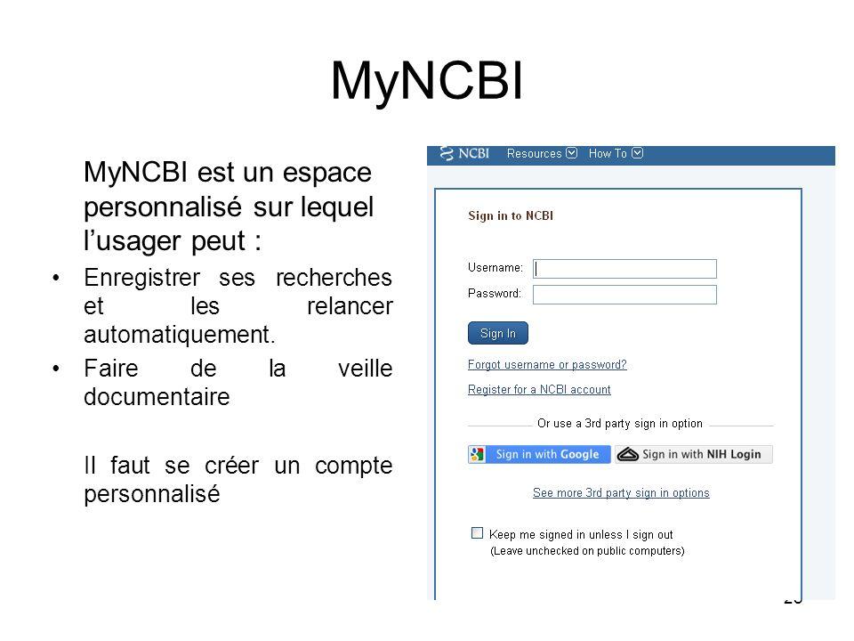 MyNCBI MyNCBI est un espace personnalisé sur lequel l'usager peut :