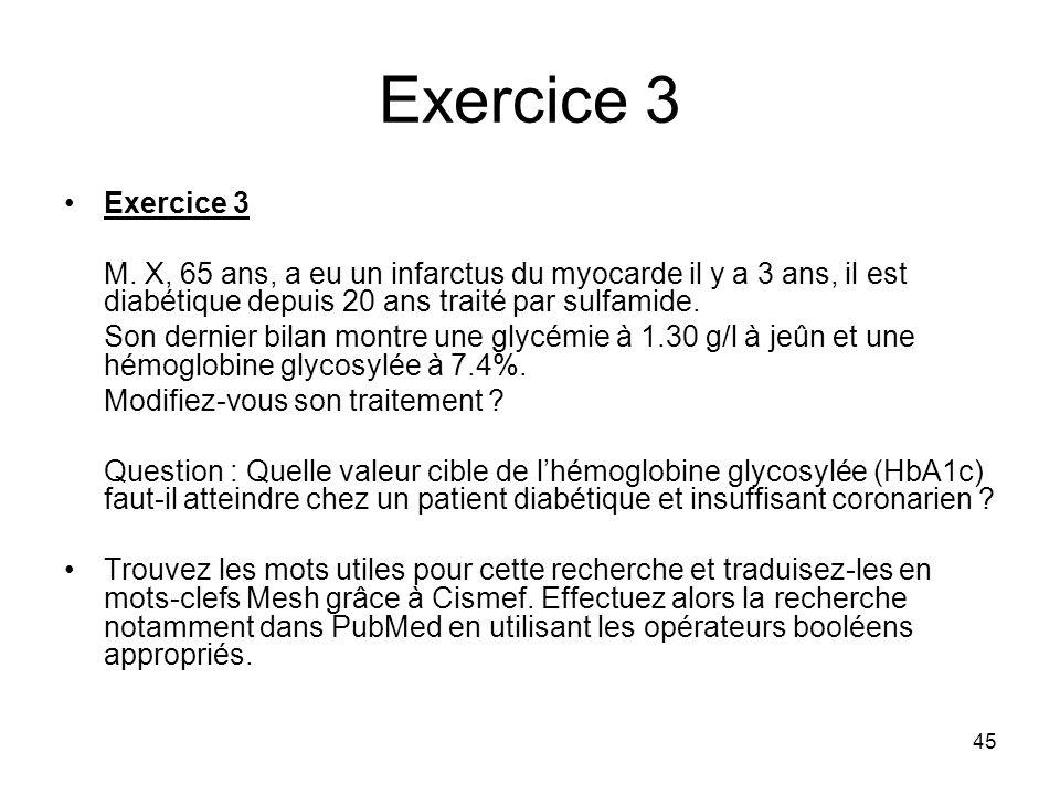 Exercice 3 Exercice 3. M. X, 65 ans, a eu un infarctus du myocarde il y a 3 ans, il est diabétique depuis 20 ans traité par sulfamide.