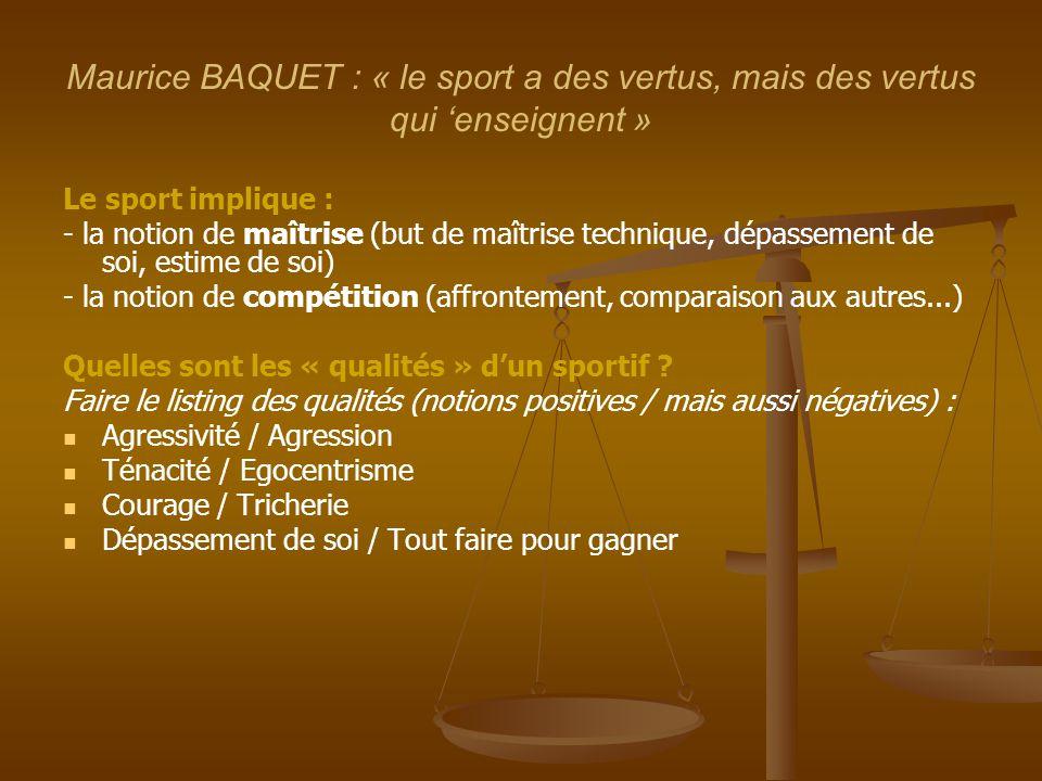Maurice BAQUET : « le sport a des vertus, mais des vertus qui 'enseignent »