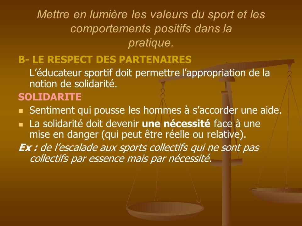 Mettre en lumière les valeurs du sport et les comportements positifs dans la pratique.