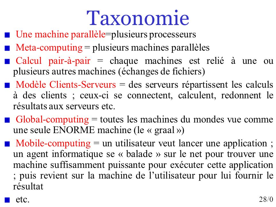 Taxonomie Une machine parallèle=plusieurs processeurs