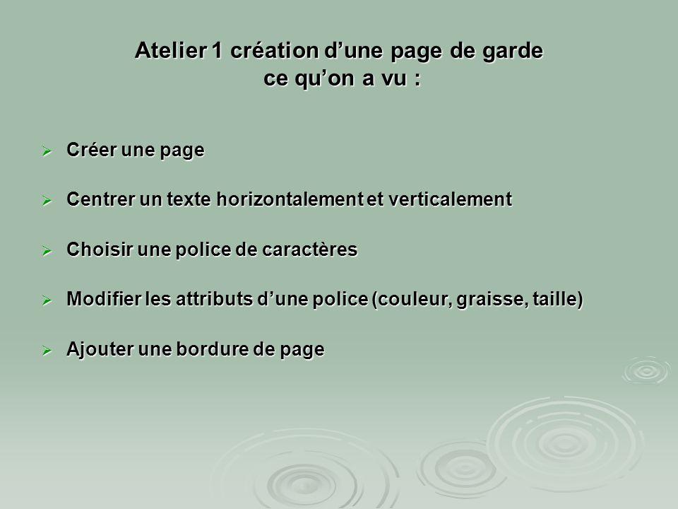 Atelier 1 création d'une page de garde ce qu'on a vu :