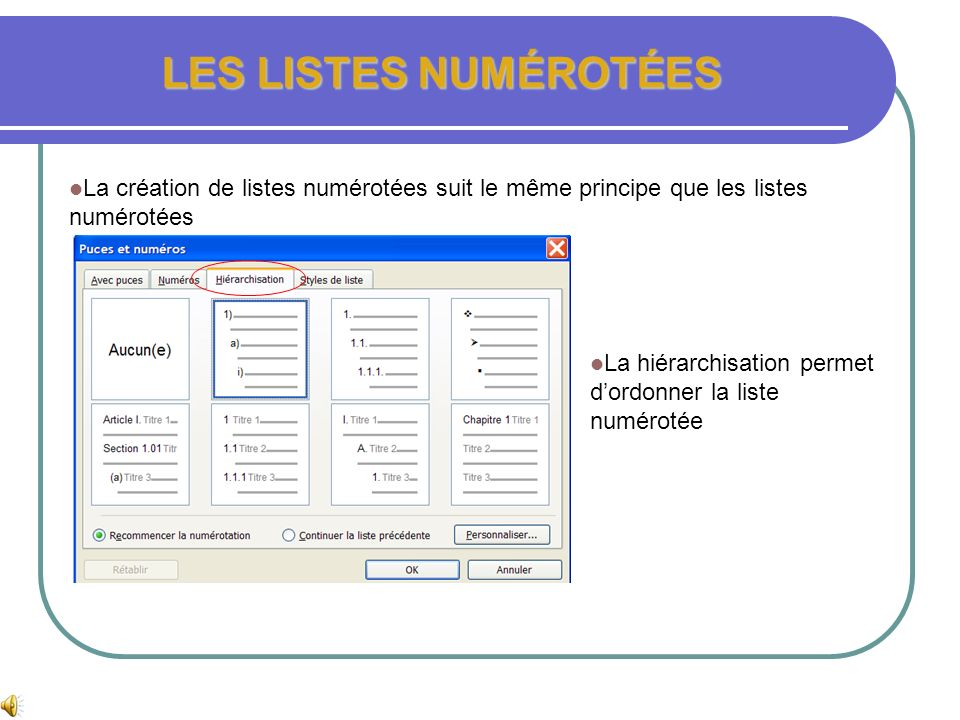 LES LISTES NUMÉROTÉES La création de listes numérotées suit le même principe que les listes numérotées.