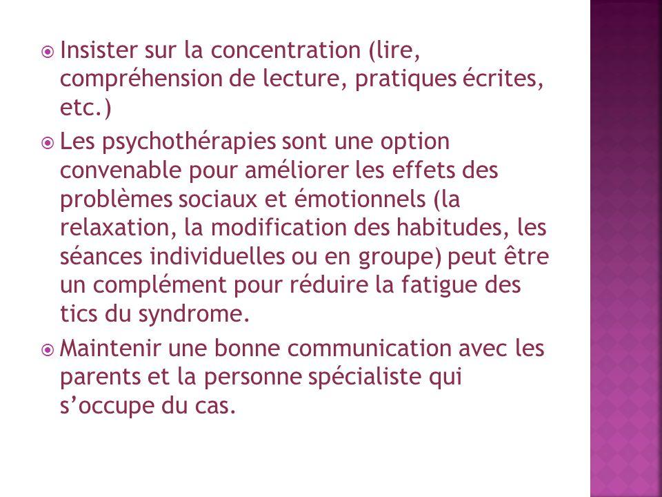 Insister sur la concentration (lire, compréhension de lecture, pratiques écrites, etc.)