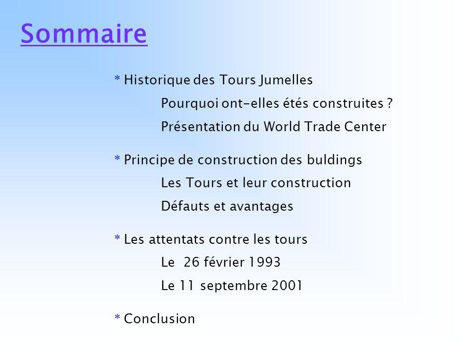 Sommaire * Historique des Tours Jumelles