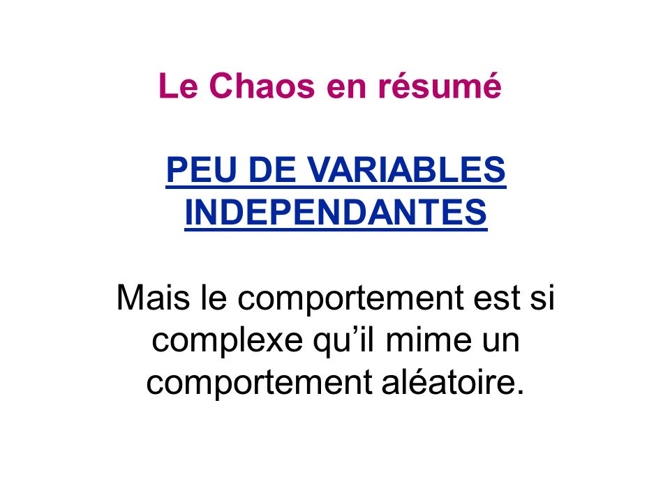 PEU DE VARIABLES INDEPENDANTES