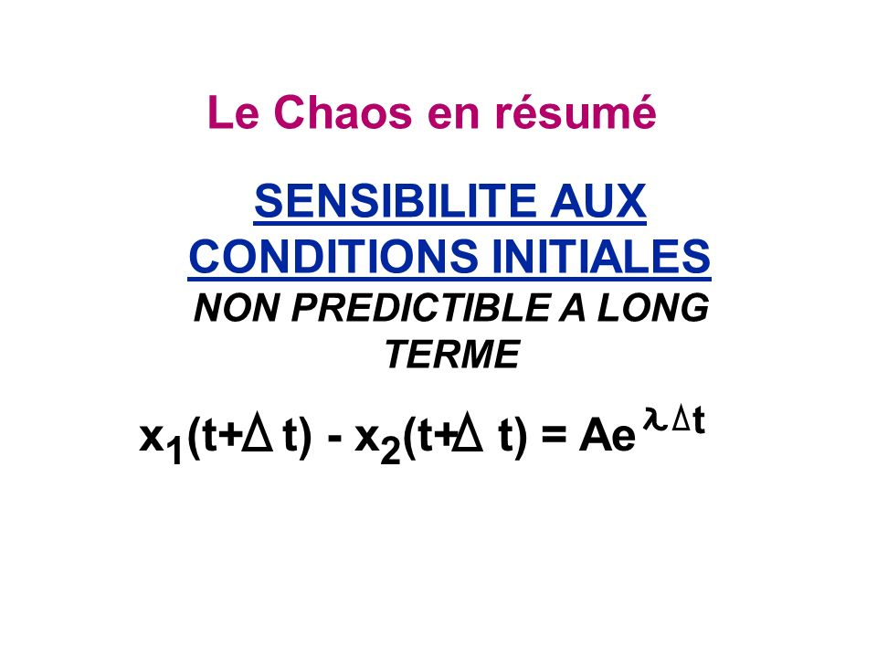 SENSIBILITE AUX CONDITIONS INITIALES NON PREDICTIBLE A LONG TERME
