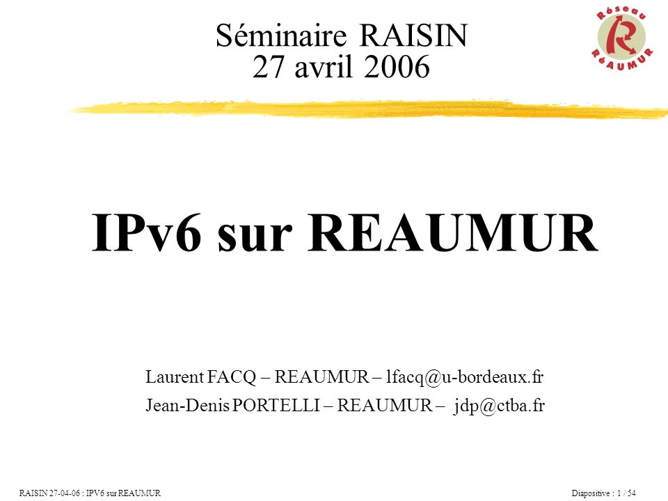 IPv6 sur REAUMUR Séminaire RAISIN 27 avril 2006