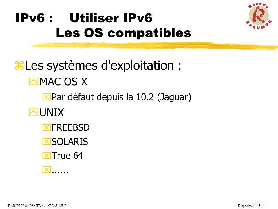 IPv6 : Utiliser IPv6 Les OS compatibles