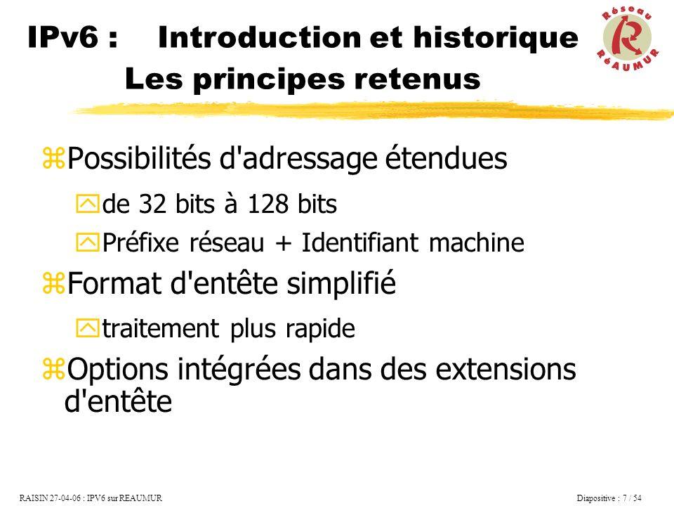 IPv6 : Introduction et historique Les principes retenus