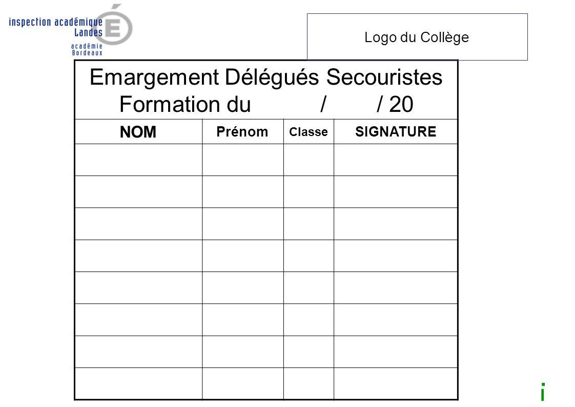 Emargement Délégués Secouristes Formation du / / 20