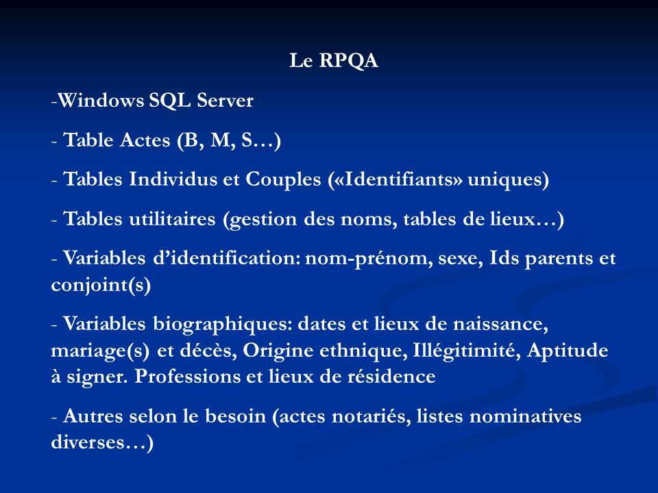 Le RPQA Windows SQL Server. Table Actes (B, M, S…) Tables Individus et Couples («Identifiants» uniques)
