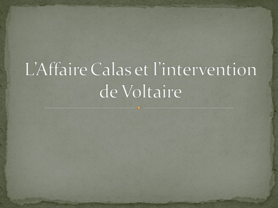 L'Affaire Calas et l'intervention de Voltaire