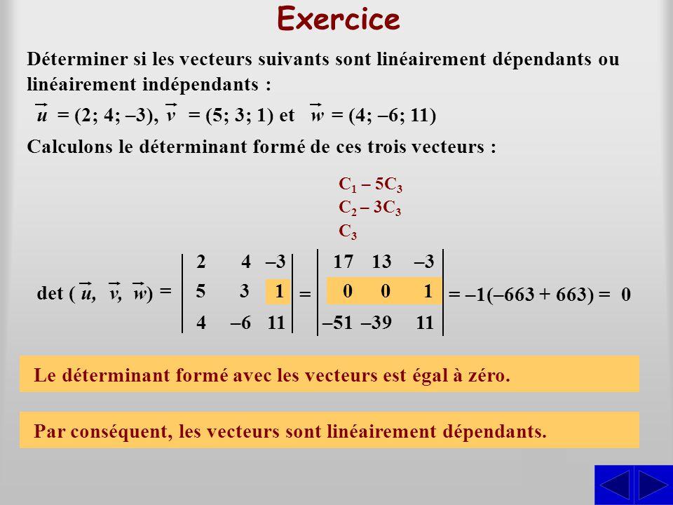 Exercice Déterminer si les vecteurs suivants sont linéairement dépendants ou linéairement indépendants :