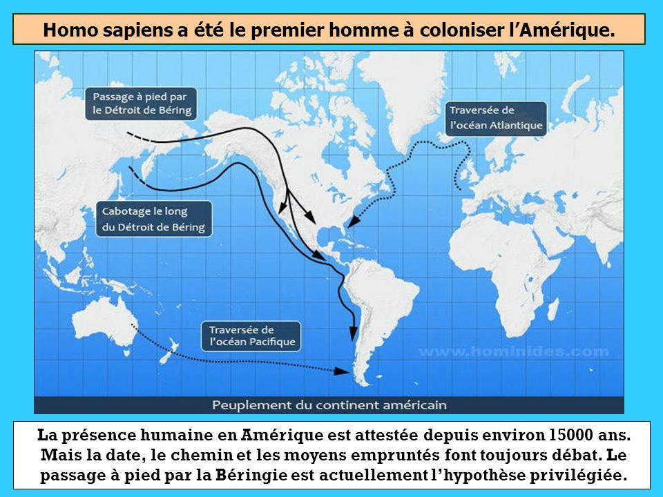Homo sapiens a été le premier homme à coloniser l'Amérique.