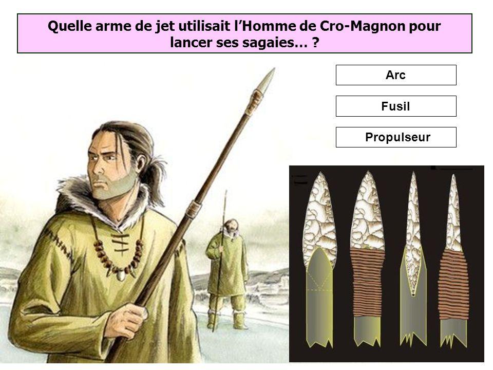 Quelle arme de jet utilisait l'Homme de Cro-Magnon pour lancer ses sagaies…