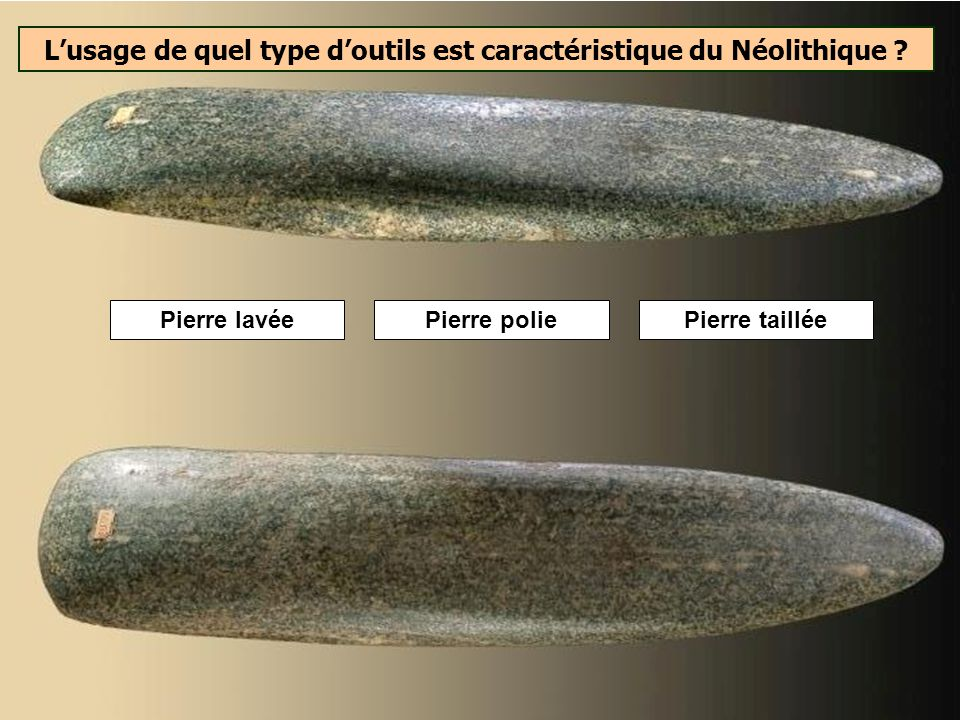 L'usage de quel type d'outils est caractéristique du Néolithique