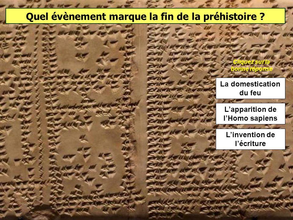 Quel évènement marque la fin de la préhistoire