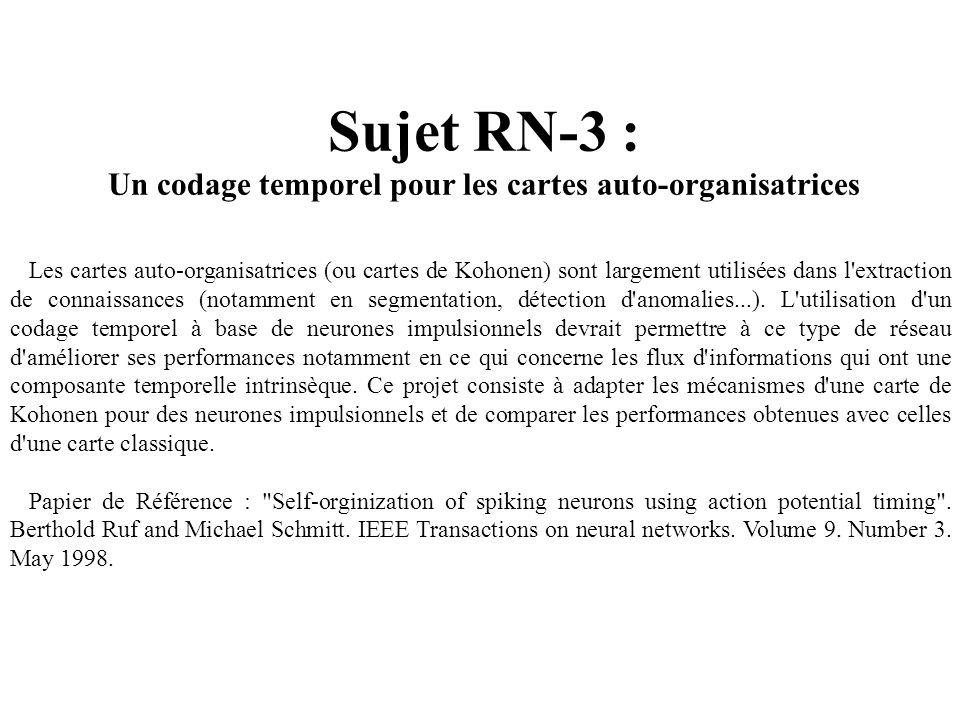 Sujet RN-3 : Un codage temporel pour les cartes auto-organisatrices