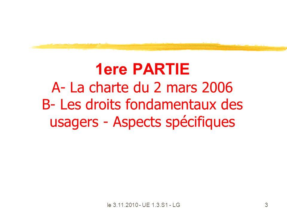 1ere PARTIE A- La charte du 2 mars 2006 B- Les droits fondamentaux des usagers - Aspects spécifiques