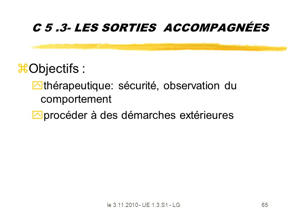 C 5 .3- LES SORTIES ACCOMPAGNÉES