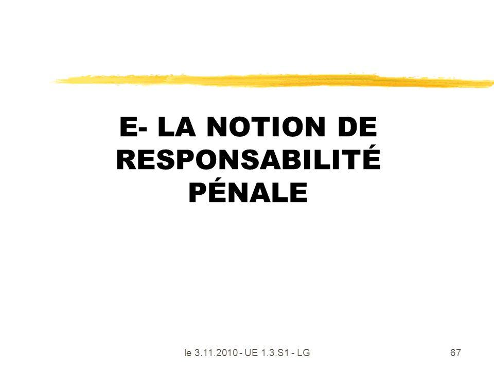 E- LA NOTION DE RESPONSABILITÉ PÉNALE