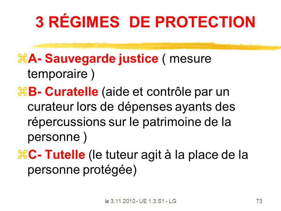 3 RÉGIMES DE PROTECTION A- Sauvegarde justice ( mesure temporaire )