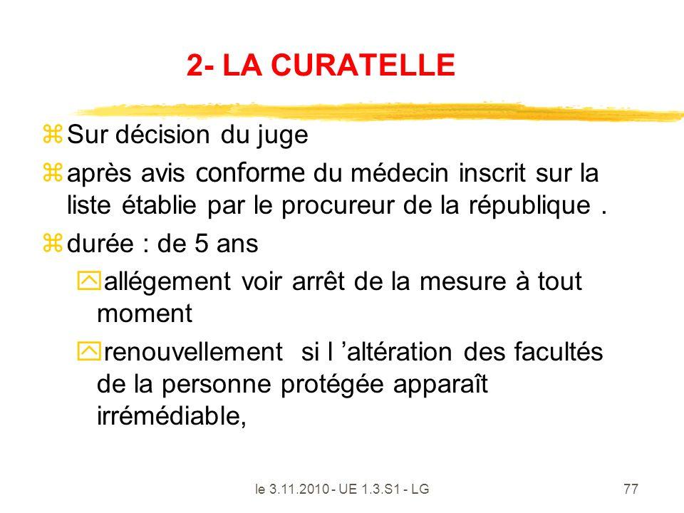 2- LA CURATELLE Sur décision du juge