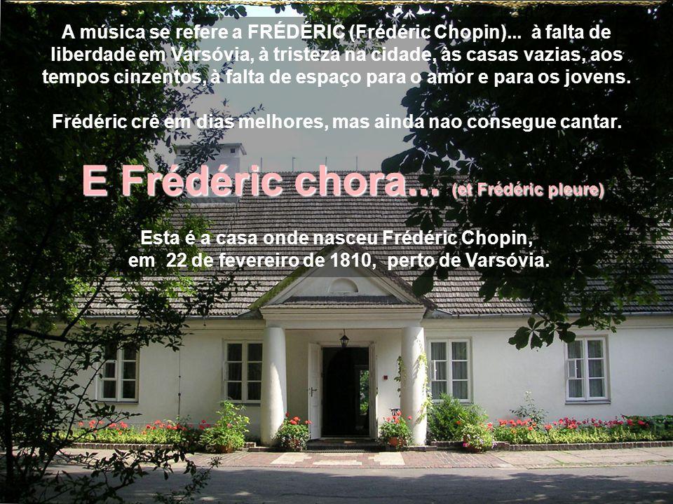 E Frédéric chora... (et Frédéric pleure)