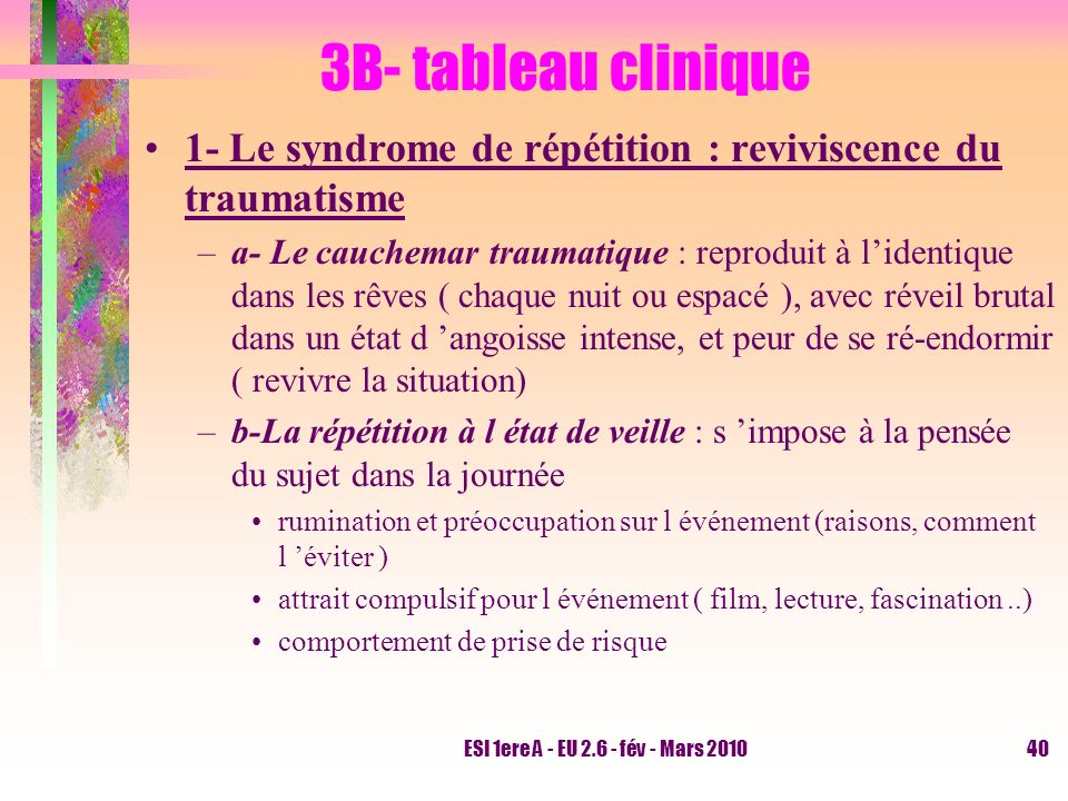 3B- tableau clinique 1- Le syndrome de répétition : reviviscence du traumatisme.