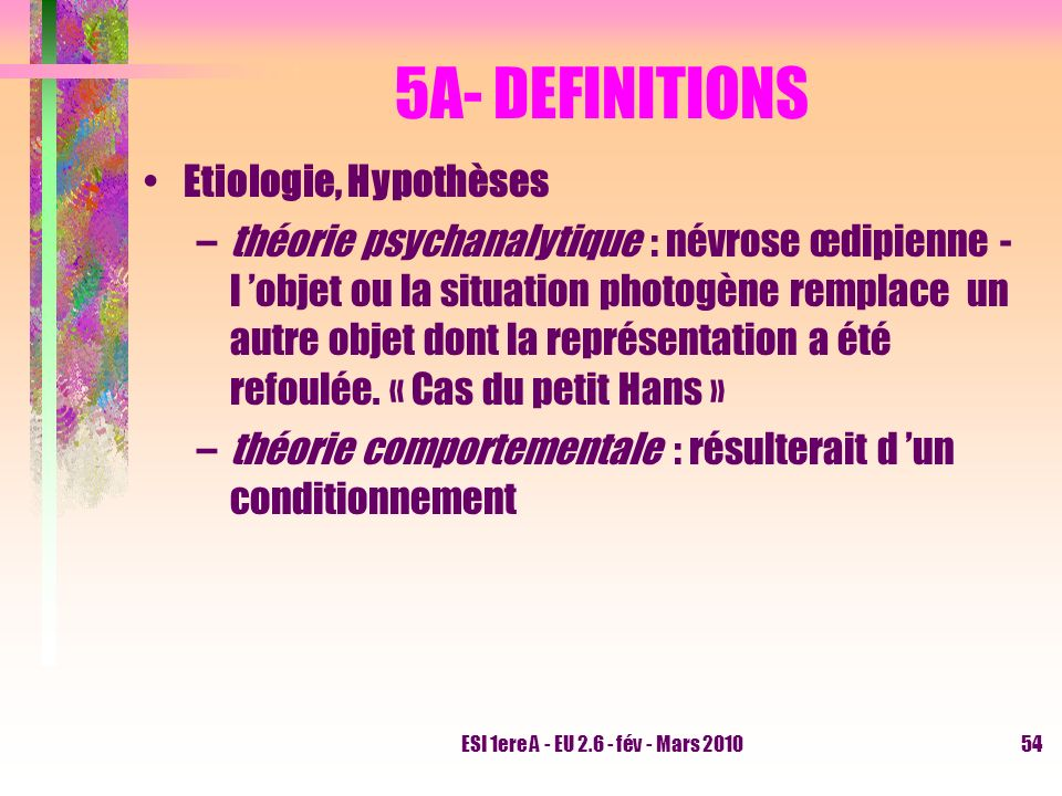 5A- DEFINITIONS Etiologie, Hypothèses