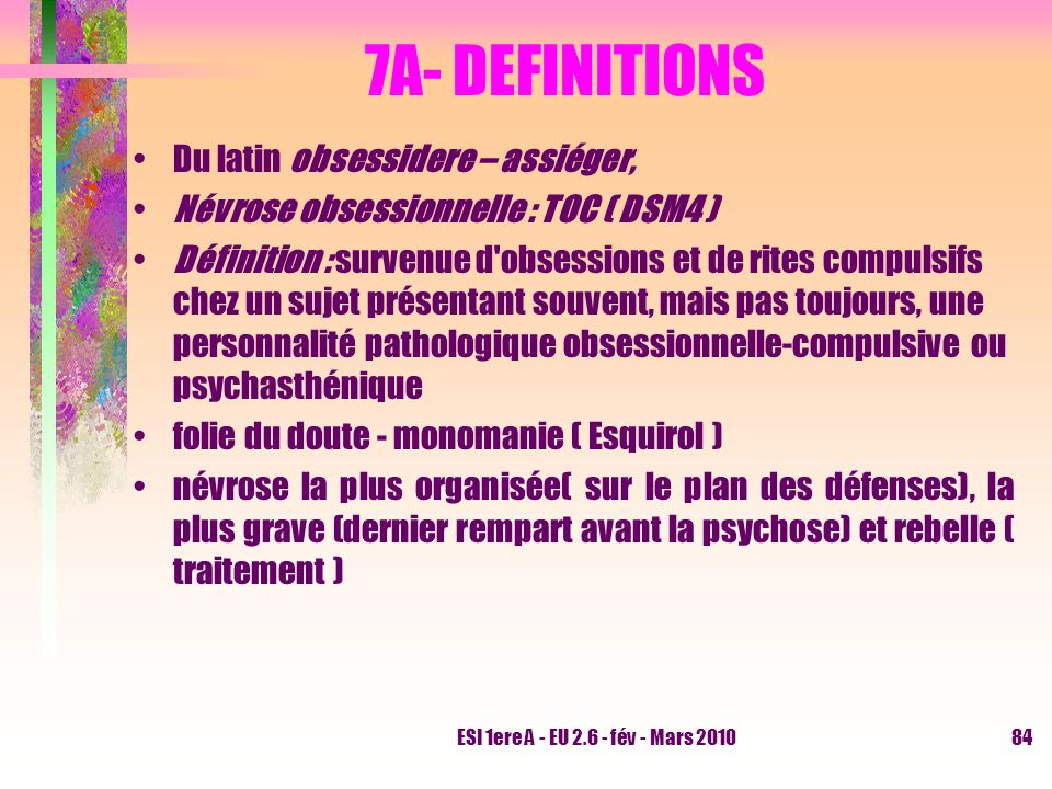 7A- DEFINITIONS Du latin obsessidere – assiéger,