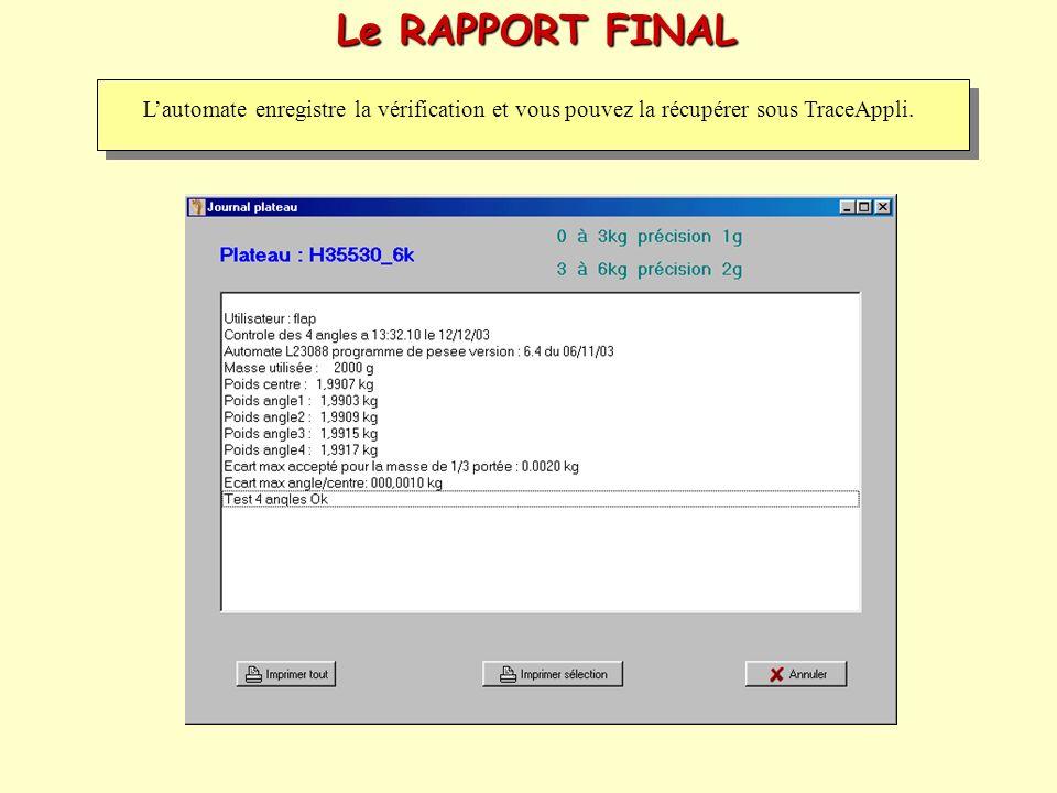 Le RAPPORT FINAL L'automate enregistre la vérification et vous pouvez la récupérer sous TraceAppli.