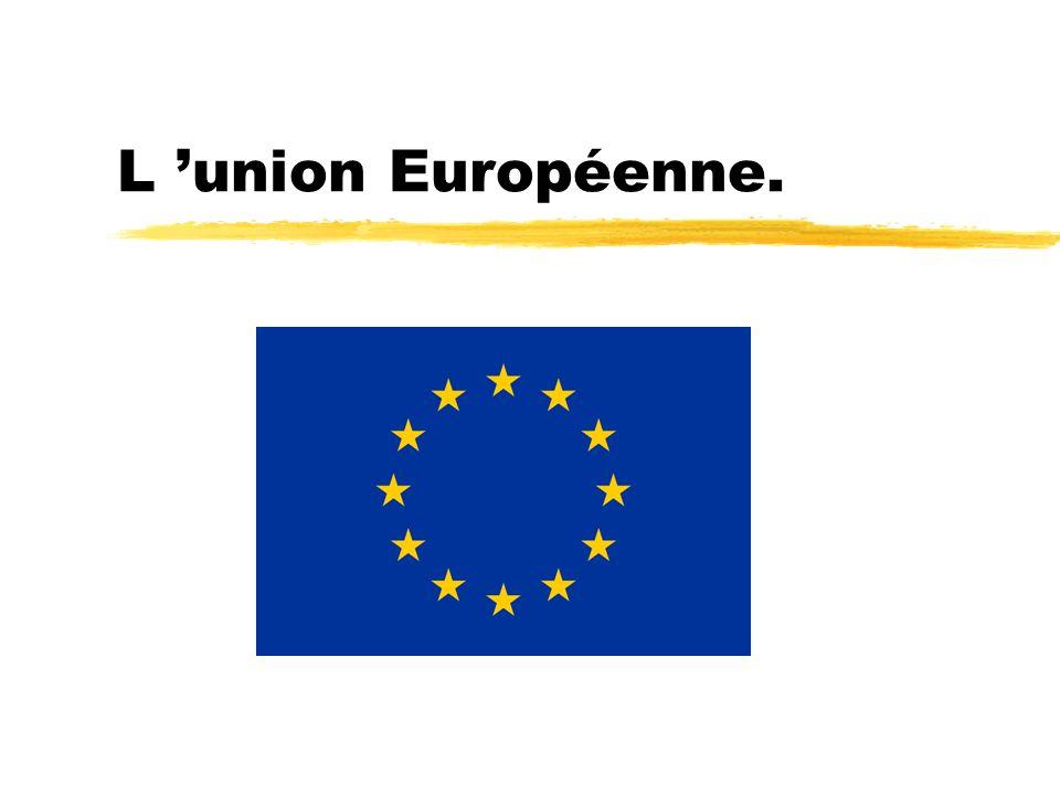 L 'union Européenne.