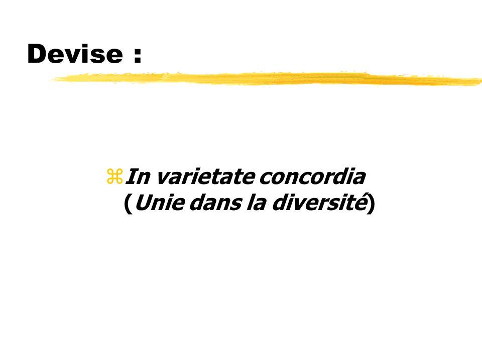 Devise : In varietate concordia (Unie dans la diversité)