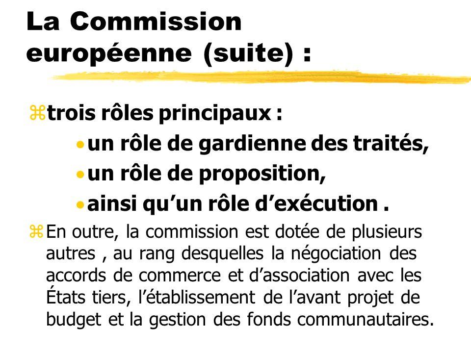 La Commission européenne (suite) :