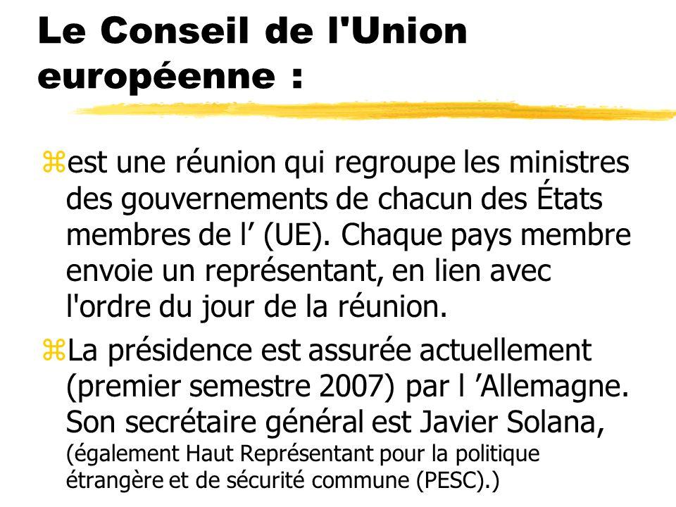Le Conseil de l Union européenne :