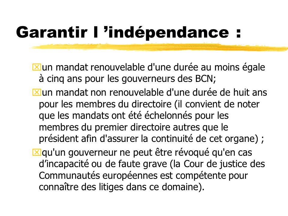 Garantir l 'indépendance :