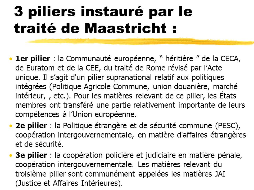 3 piliers instauré par le traité de Maastricht :