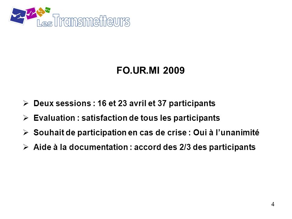 FO.UR.MI 2009 Deux sessions : 16 et 23 avril et 37 participants