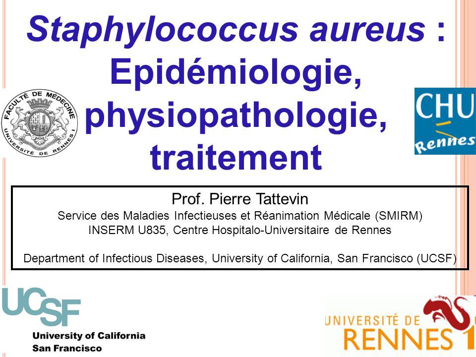 Staphylococcus aureus : Epidémiologie, physiopathologie,