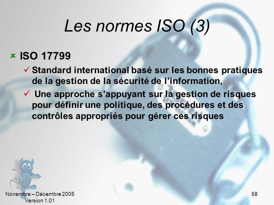 Les normes ISO (3) ISO 17799. Standard international basé sur les bonnes pratiques de la gestion de la sécurité de l'information,