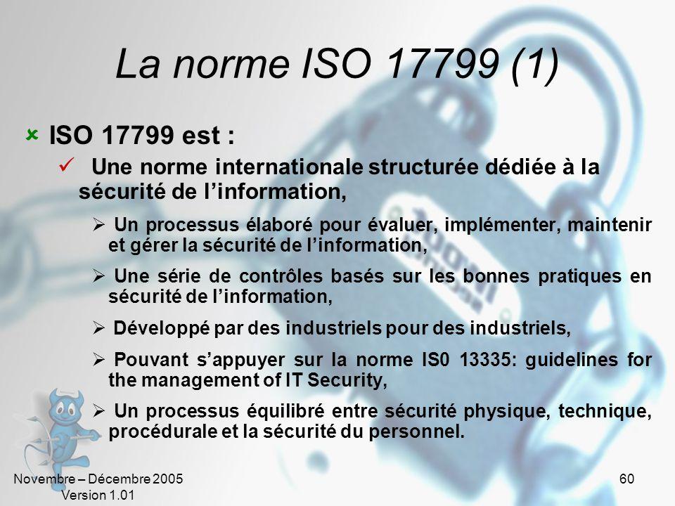 La norme ISO 17799 (1) ISO 17799 est : Une norme internationale structurée dédiée à la sécurité de l'information,